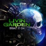 Livin Garden – Bring It On