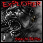 Explorer – Shout In The Fog