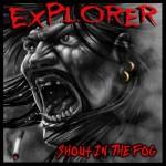 Explorer – Shout In The Fog