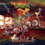 Disaster – Blasphemy Attacks