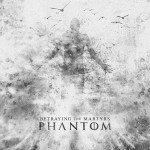 Betraying The Martyrs – Phantom