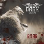 20 Dark Seven – Roar