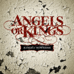 Angels or Kings – Kings of Nowhere