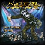 Nuclear Warfare – Just Fucking Thrash