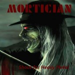 Mortician – Shout for Heavy Metal