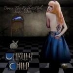 Unruly Child – Down The Rabbit Hole