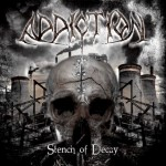 Addiction – Stench of Decay