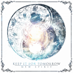 Keep It For Tomorrow – New Spirit