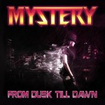 Mystery – From Dusk Till Dawn