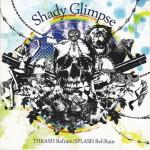 Shady Glimpse – TRASH Refrain/SPLASH Ref:Rain