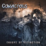 Convictors – Envoys Of Extinction