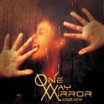 One Way Mirror – Capture