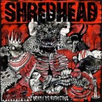 Shredhead – Death Is Righteous