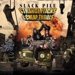 Slack Pile – Strange Flicks & Cheap Thrills