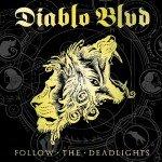 Diablo Blvd – Follow The Deadlights