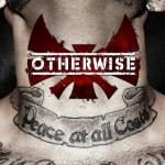 Otherwise – Peace At All Costs