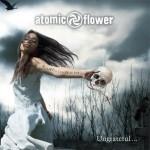 Atomic Flower – Ungreatful…