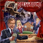 Spellbound – Nothing But The Truth