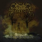 The Sanity Days – Evil Beyond Belief