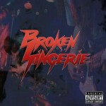 Broken Lingerie – Lying Words
