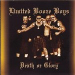 Limited Booze Boys – Death Or Glory