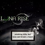 Luna Rise – Smoking Kills, But Love Can Break A Heart (Reissue)