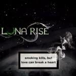 Luna Rise – Smoking Kills, But Love Can Break A Heart (Reissue)