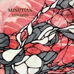Minutian – Inwards
