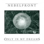 NEBELFRONT – Only In My Dreams