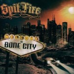 Spitfire – Welcome To Bone City