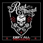 Defy All Reason – The Road Ahead