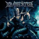Eradicator – Slavery