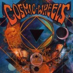 Cosmic Wheels – Cosmic Wheels