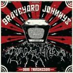 Graveyard Johnnys – Dead Transmission