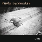 Rusty Pacemaker – Ruins