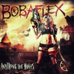 Bobaflex – Anything That Moves