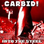 Carbid! – Into the Steel