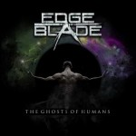 Edge Of The Blade – The Ghosts Of Humans