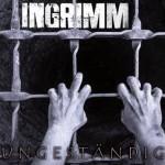 Ingrimm – Ungeständig