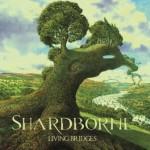 SHARDBORNE – LIVING BRIDGES