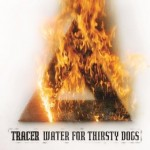 Tracer – Water for Thirsty Dogs