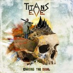Titans Eve – Chasing The Devil