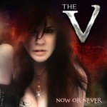 THE V – Now Or Never