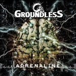 Groundless – Adrenaline