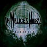 IN MALICE´S WAKE – THE TRASHENING (RE – ISSUE)