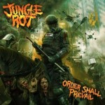 Jungle Rot – Order Shall Prevail