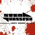 Steaktransfer – Lunatic Kingdom