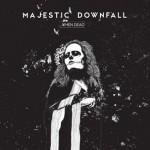 MAJESTIC DOWNFALL – … WHEN DEAD
