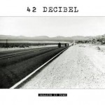 42 Decibel – Rolling In Town