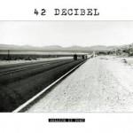 42 Decibel – Rolling In Town